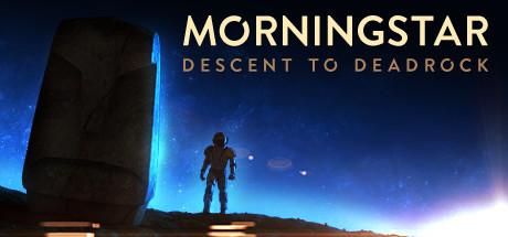 Постер к Русификатор Morningstar: Descent To Deadrock (текст)
